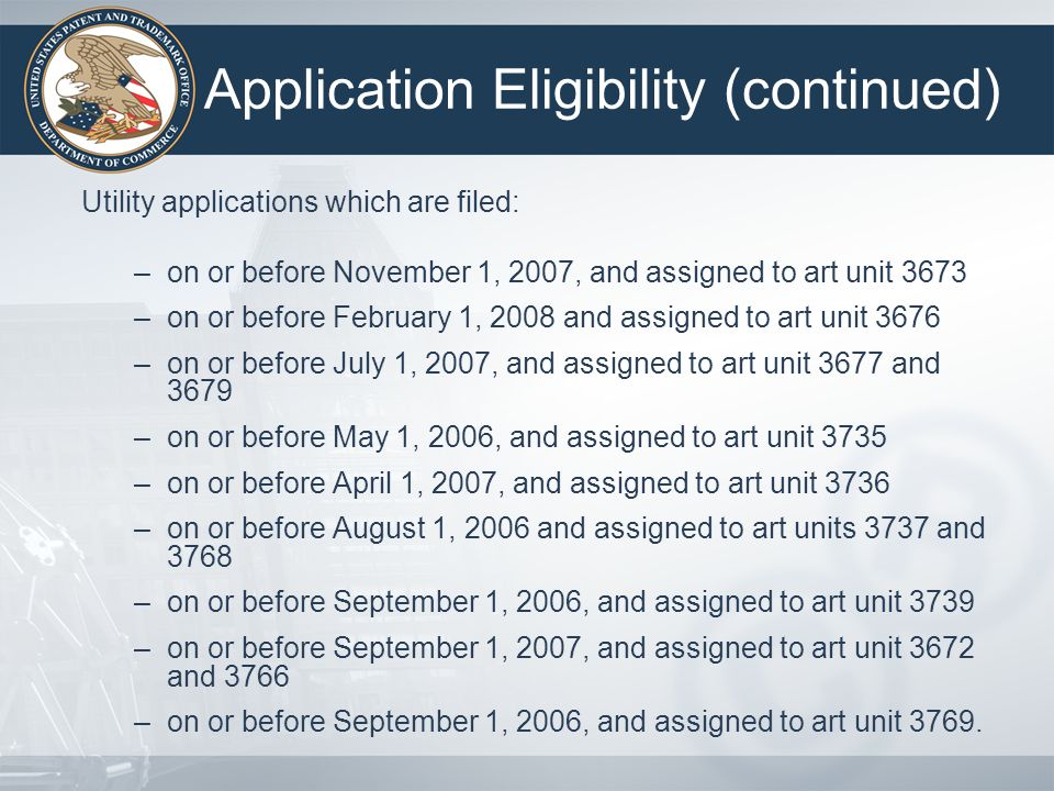Application Requirements Must be a non-reissue, non-provisional utility application under 35 USC 111(a) or national stage application under 35 USC 371 Must contain three or fewer independent claims and twenty or fewer total claims.