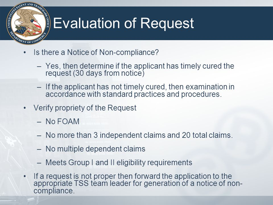 Evaluation of Request Is there a Notice of Non-compliance? –Yes, then determine if the applicant has timely cured the request (30 days from notice) –I