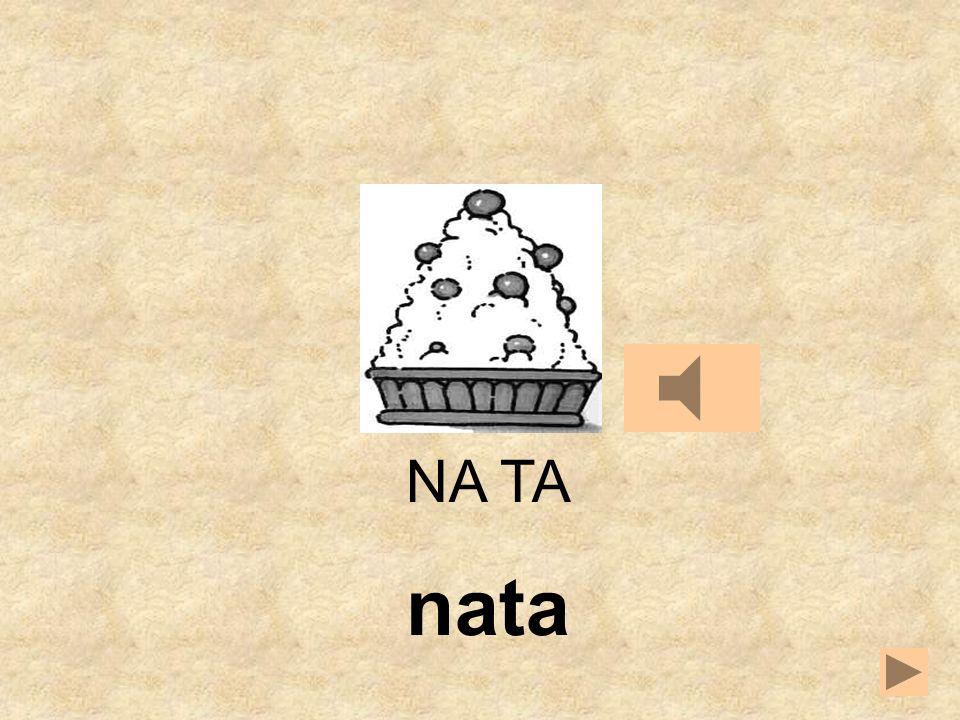NA MATO TA NA __