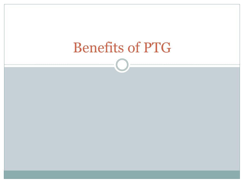 Benefits of PTG