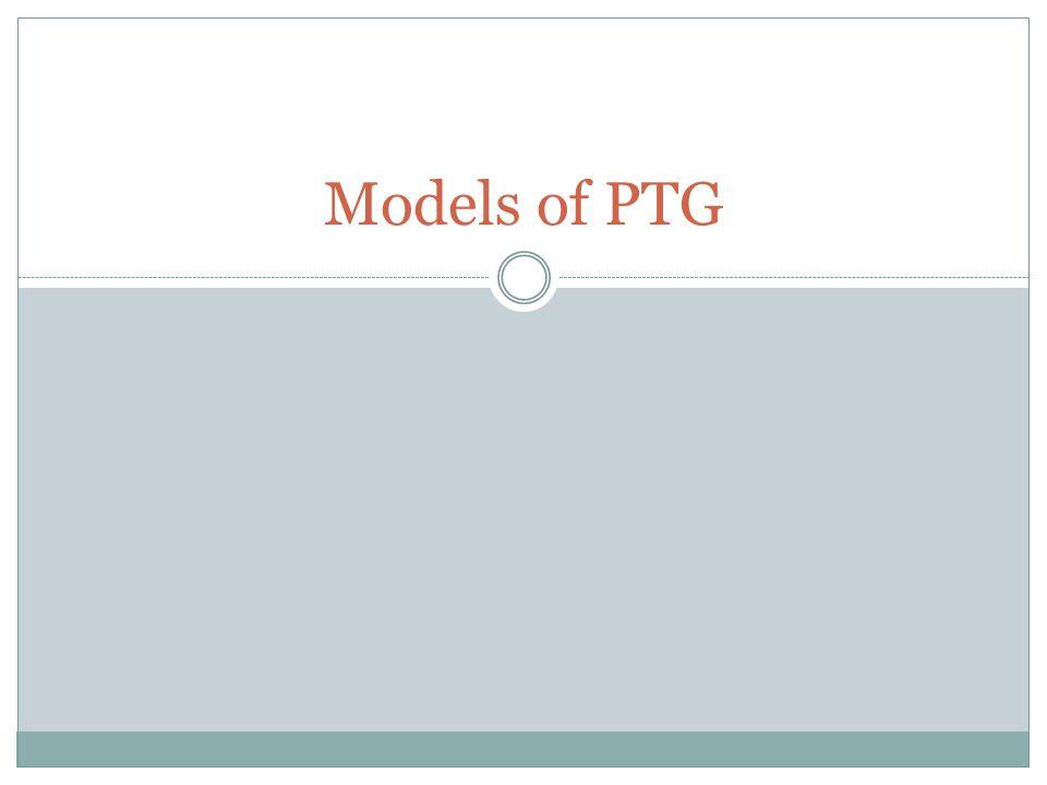 Models of PTG