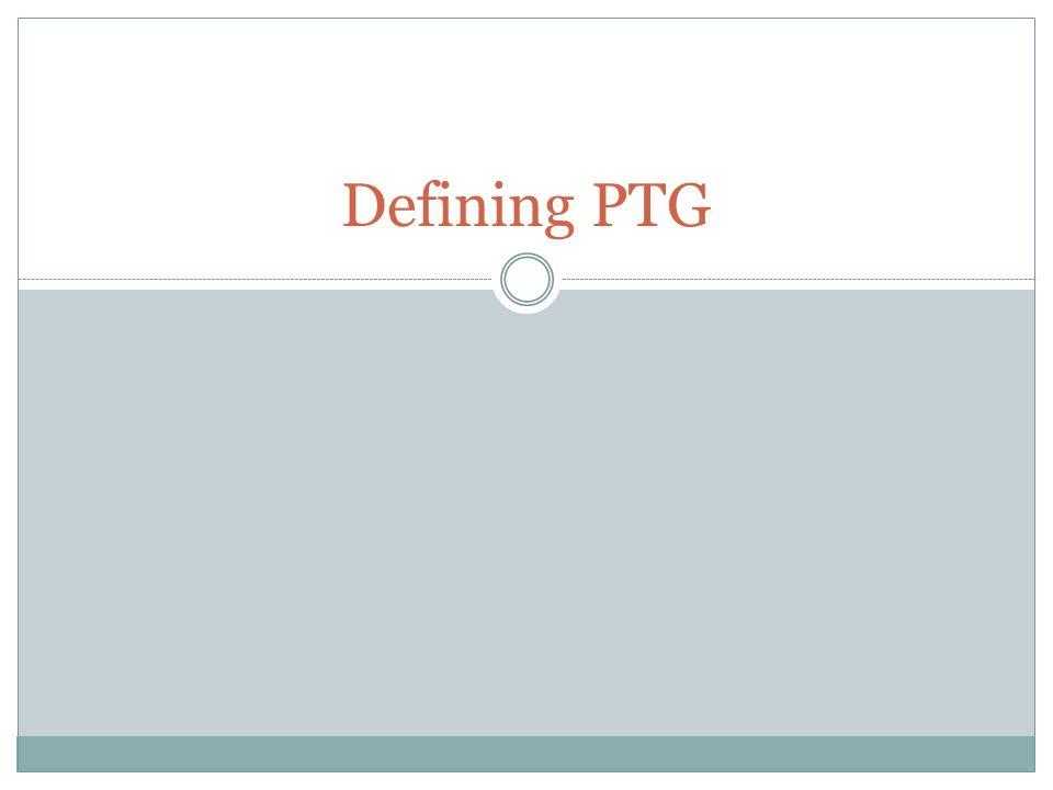 Defining PTG