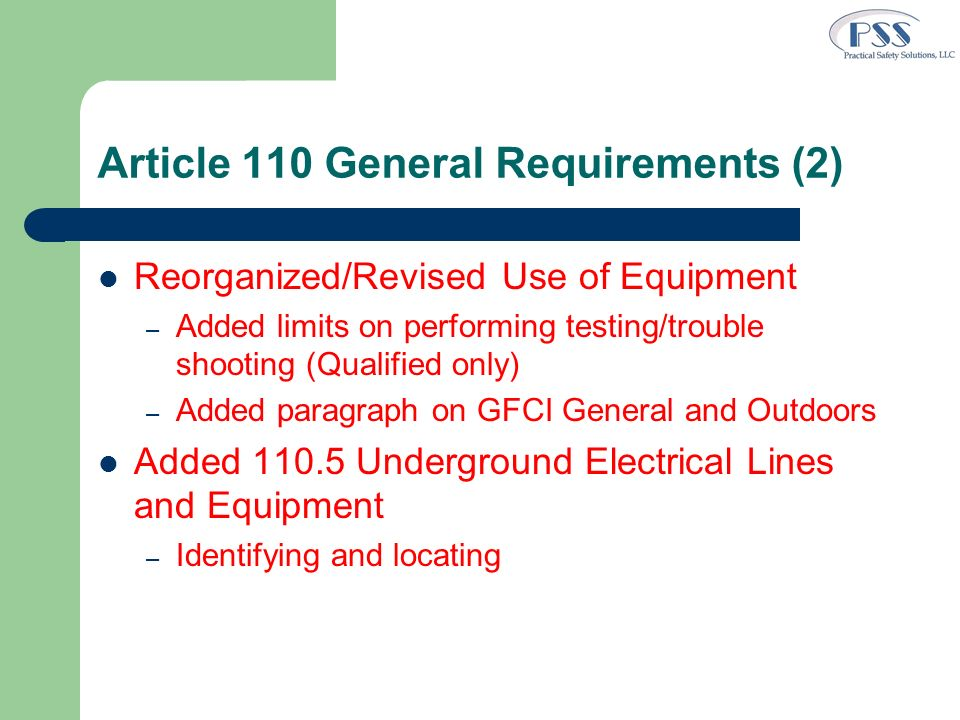 Article 110 General Requirements (2) Reorganized/Revised Use of Equipment – Added limits on performing testing/trouble shooting (Qualified only) – Add