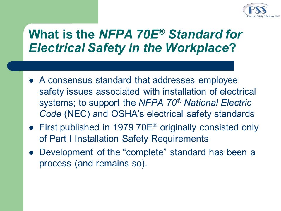 Personal Protective Equipment (PPE) Standards on Protective Equipment (ANSI/ASTM/ASSE/ISEA) Table 130.7(C)(14) PPE within the Arc Flash Boundary – Table 130.7(C)(16) Protective Clothing and Personal Protective Equipment (PPE) Some changes… – No longer use the term FR.