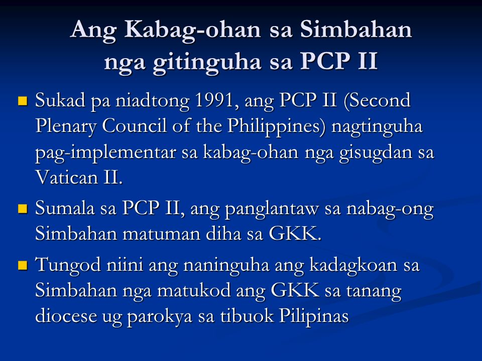 Ang Kabag-ohan sa Simbahan nga gitinguha sa PCP II Sukad pa niadtong 1991, ang PCP II (Second Plenary Council of the Philippines) nagtinguha pag-imple