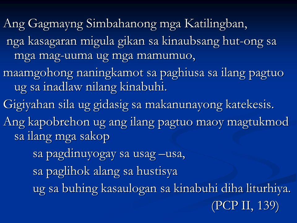 Ang Gagmayng Simbahanong mga Katilingban, nga kasagaran migula gikan sa kinaubsang hut-ong sa mga mag-uuma ug mga mamumuo, nga kasagaran migula gikan