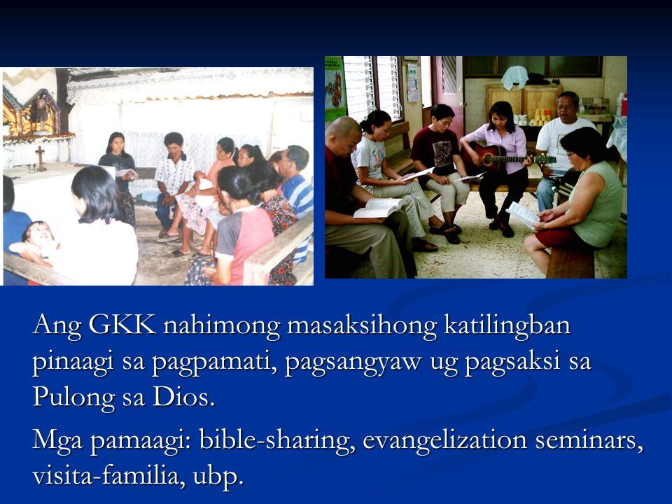 Ang GKK nahimong masaksihong katilingban pinaagi sa pagpamati, pagsangyaw ug pagsaksi sa Pulong sa Dios. Mga pamaagi: bible-sharing, evangelization se
