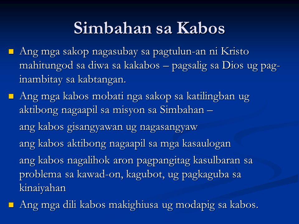 Simbahan sa Kabos Ang mga sakop nagasubay sa pagtulun-an ni Kristo mahitungod sa diwa sa kakabos – pagsalig sa Dios ug pag- inambitay sa kabtangan. An