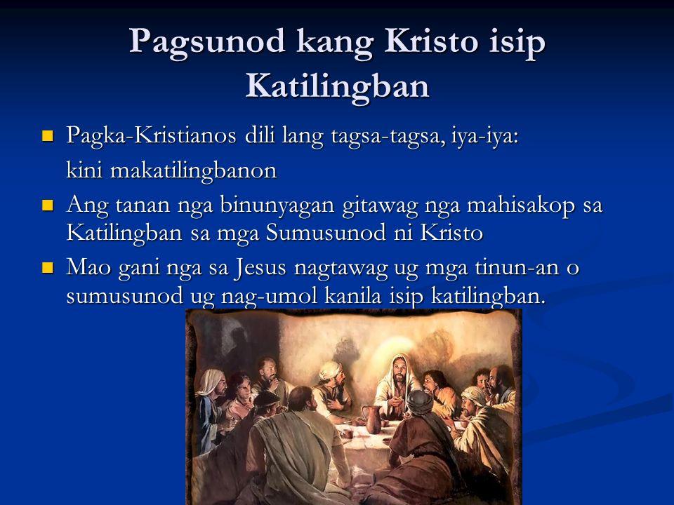 Pagsunod kang Kristo isip Katilingban Pagka-Kristianos dili lang tagsa-tagsa, iya-iya: Pagka-Kristianos dili lang tagsa-tagsa, iya-iya: kini makatilin