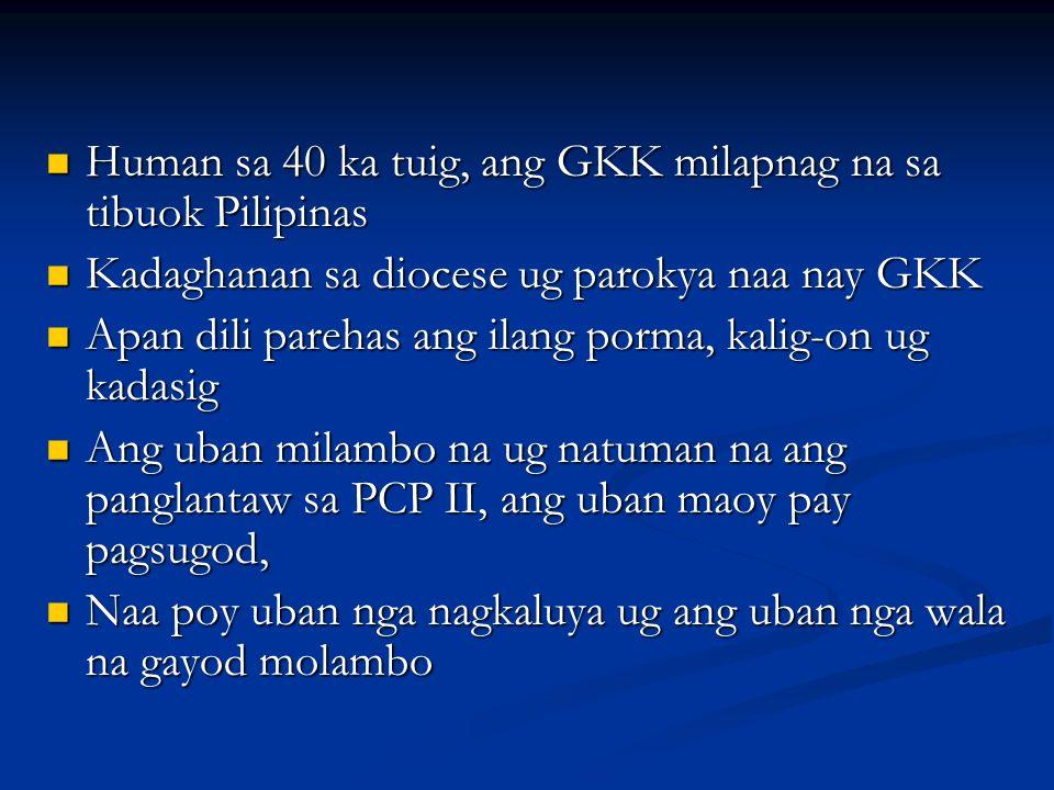 Human sa 40 ka tuig, ang GKK milapnag na sa tibuok Pilipinas Human sa 40 ka tuig, ang GKK milapnag na sa tibuok Pilipinas Kadaghanan sa diocese ug par