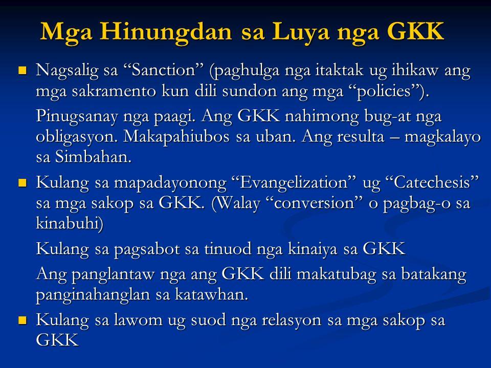 Mga Hinungdan sa Luya nga GKK Nagsalig sa Sanction (paghulga nga itaktak ug ihikaw ang mga sakramento kun dili sundon ang mga policies). Nagsalig sa S