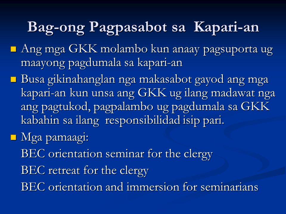 Bag-ong Pagpasabot sa Kapari-an Ang mga GKK molambo kun anaay pagsuporta ug maayong pagdumala sa kapari-an Ang mga GKK molambo kun anaay pagsuporta ug