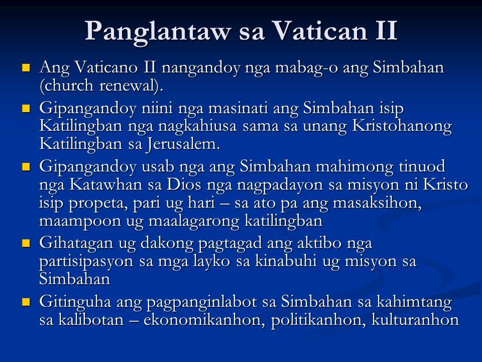 Panglantaw sa Vatican II Ang Vaticano II nangandoy nga mabag-o ang Simbahan (church renewal). Ang Vaticano II nangandoy nga mabag-o ang Simbahan (chur
