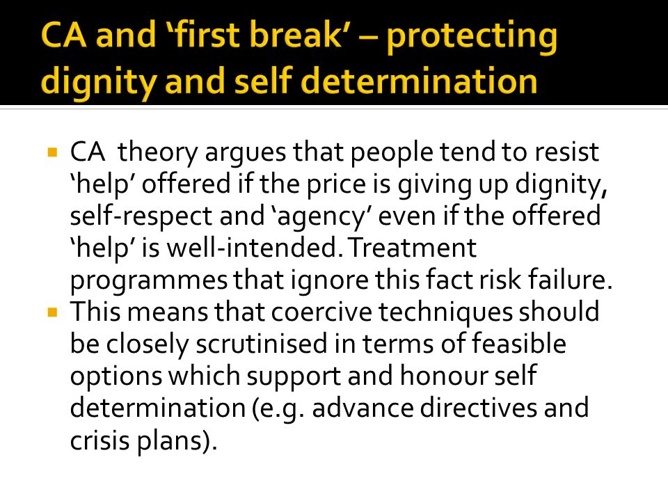 CA theory argues that people tend to resist help offered if the price is giving up dignity, self-respect and agency even if the offered help is well-intended.