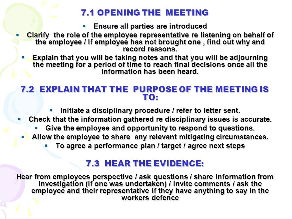 7.1 OPENING THE MEETING Ensure all parties are introduced Ensure all parties are introduced Clarify the role of the employee representative re listeni