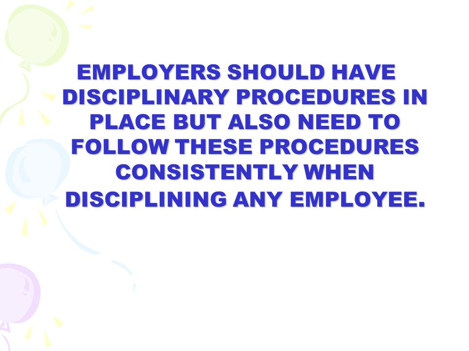 THE BEST SOLUTION TO DEALING WITH DISCIPLINARY ISSUES IS……..