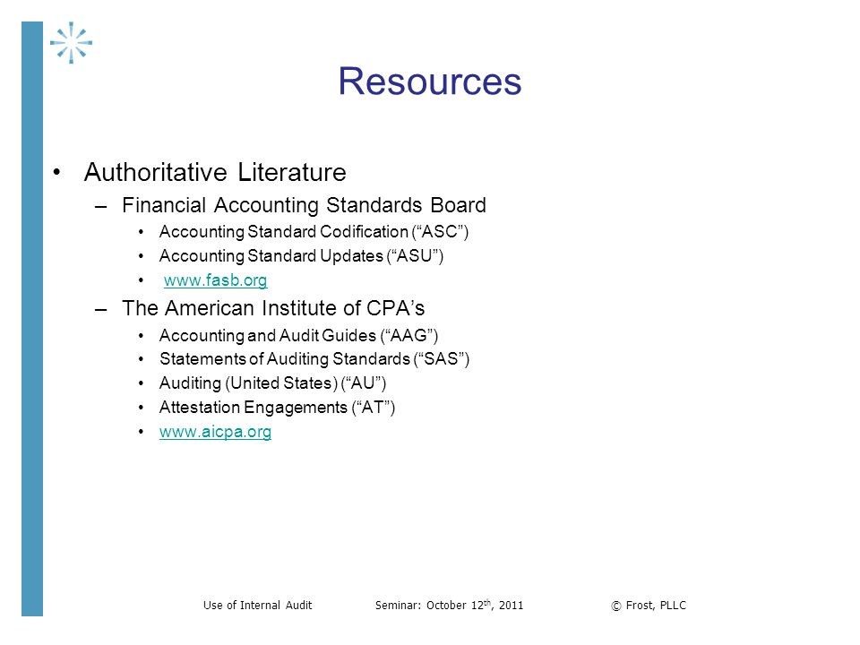 Resources Authoritative Literature –Financial Accounting Standards Board Accounting Standard Codification (ASC) Accounting Standard Updates (ASU) www.