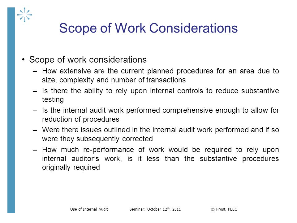 Scope of Work Considerations Scope of work considerations –How extensive are the current planned procedures for an area due to size, complexity and nu