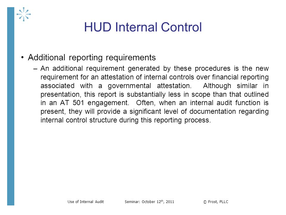 HUD Internal Control Additional reporting requirements –An additional requirement generated by these procedures is the new requirement for an attestat