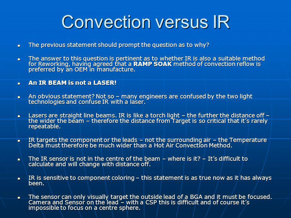 Convection versus IR The previous statement should prompt the question as to why.