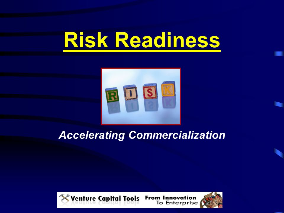 Risk Readiness Accelerating Commercialization
