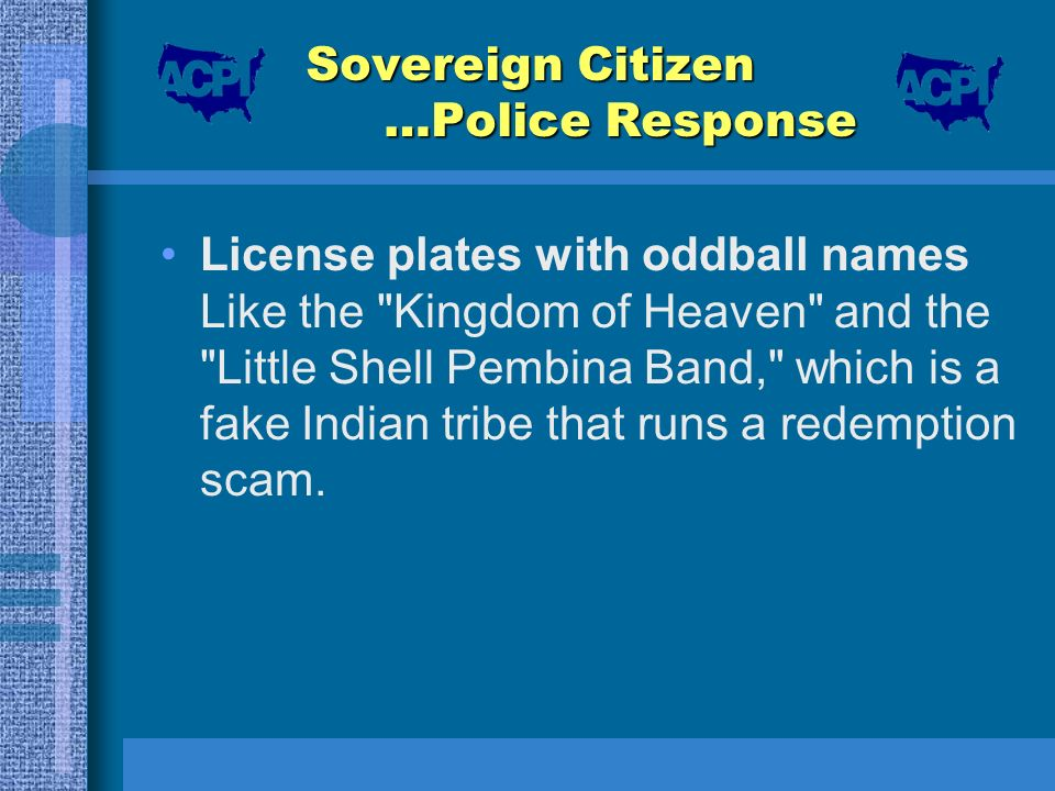 Sovereign Citizen …Police Response License plates with oddball names Like the