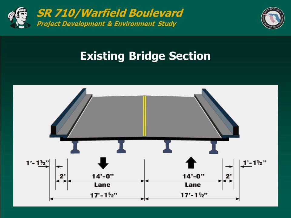 SR 710/Warfield Boulevard Project Development & Environment Study Existing Bridge Section