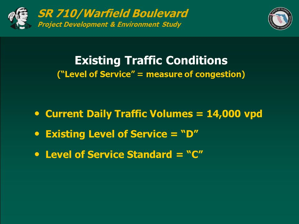 SR 710/Warfield Boulevard Project Development & Environment Study Existing Traffic Conditions Current Daily Traffic Volumes = 14,000 vpd Existing Leve