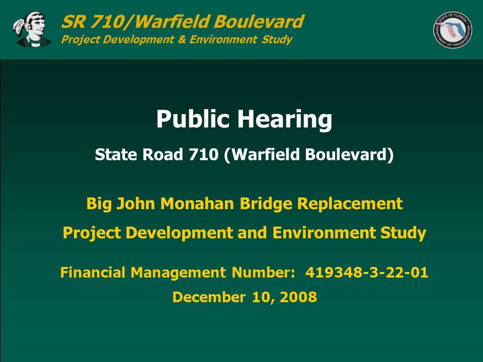 SR 710/Warfield Boulevard Project Development & Environment Study Big John Monahan Bridge Replacement Project Development and Environment Study Decemb