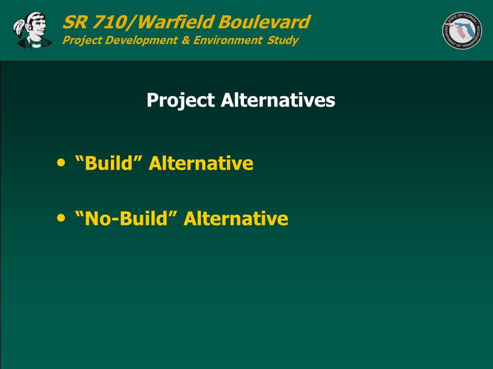 SR 710/Warfield Boulevard Project Development & Environment Study Project Alternatives Build Alternative No-Build Alternative