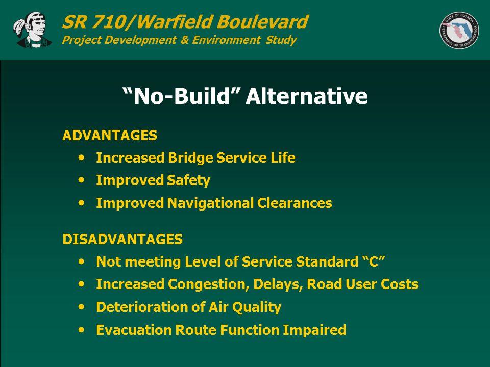 SR 710/Warfield Boulevard Project Development & Environment Study No-Build Alternative Increased Bridge Service Life Improved Safety Improved Navigati