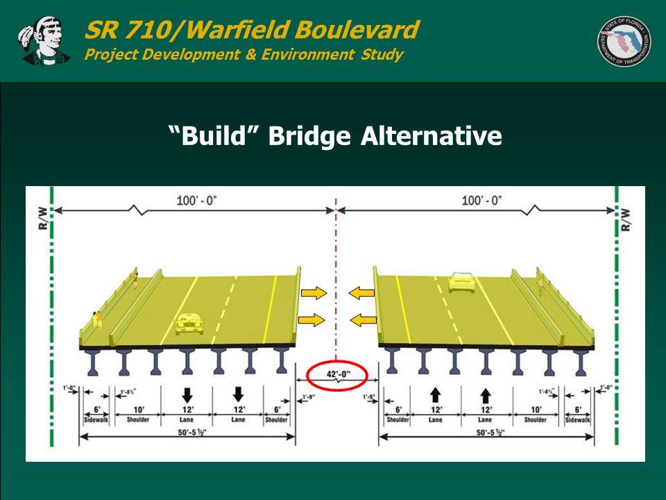 SR 710/Warfield Boulevard Project Development & Environment Study Build Bridge Alternative