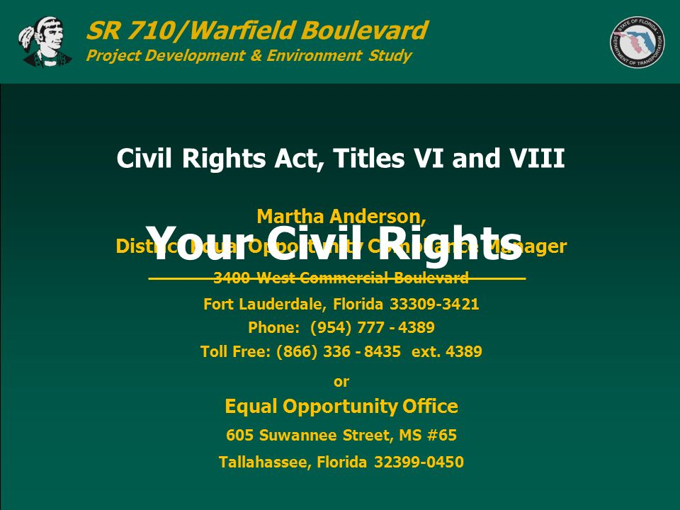 SR 710/Warfield Boulevard Project Development & Environment Study Civil Rights Act, Titles VI and VIII Martha Anderson, District Equal Opportunity Com