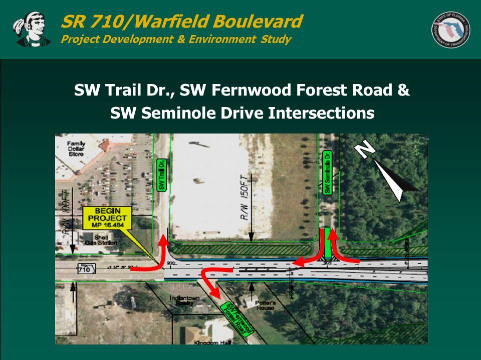 SR 710/Warfield Boulevard Project Development & Environment Study SW Trail Dr., SW Fernwood Forest Road & SW Seminole Drive Intersections