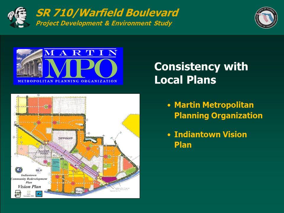 SR 710/Warfield Boulevard Project Development & Environment Study Consistency with Local Plans Martin Metropolitan Planning Organization Indiantown Vi