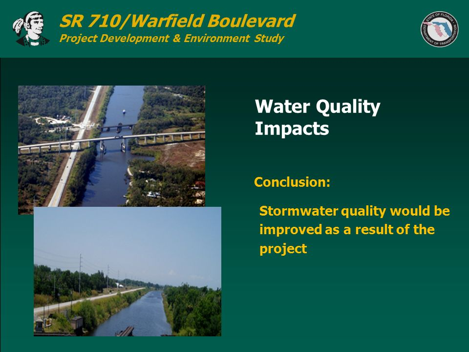 SR 710/Warfield Boulevard Project Development & Environment Study Stormwater quality would be improved as a result of the project Water Quality Impact