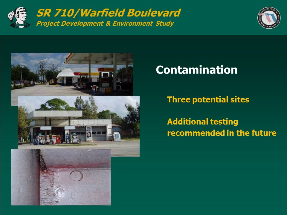 SR 710/Warfield Boulevard Project Development & Environment Study Contamination Three potential sites Additional testing recommended in the future