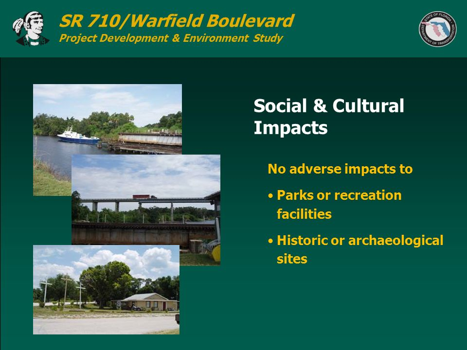 SR 710/Warfield Boulevard Project Development & Environment Study Social & Cultural Impacts No adverse impacts to Parks or recreation facilities Histo