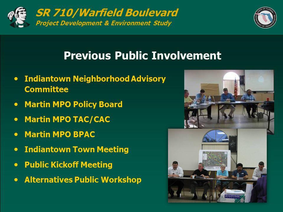 SR 710/Warfield Boulevard Project Development & Environment Study Previous Public Involvement Indiantown Neighborhood Advisory Committee Martin MPO Po