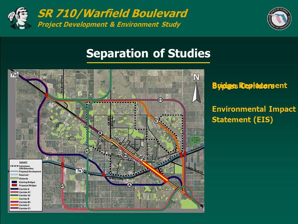 SR 710/Warfield Boulevard Project Development & Environment Study Separation of Studies Bridge Replacement Bypass Corridors Environmental Impact State
