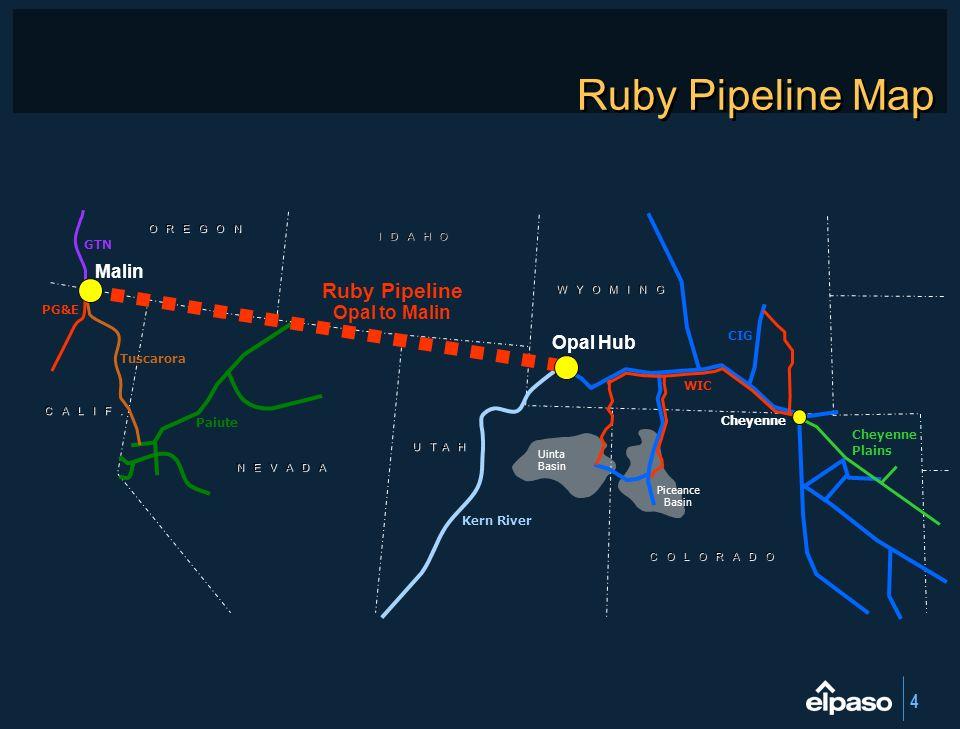 4 Ruby Pipeline Map Malin Opal Hub U T A H N E V A D A O R E G O N C O L O R A D O I D A H O C A L I F. W Y O M I N G CIG Kern River Paiute Tuscarora