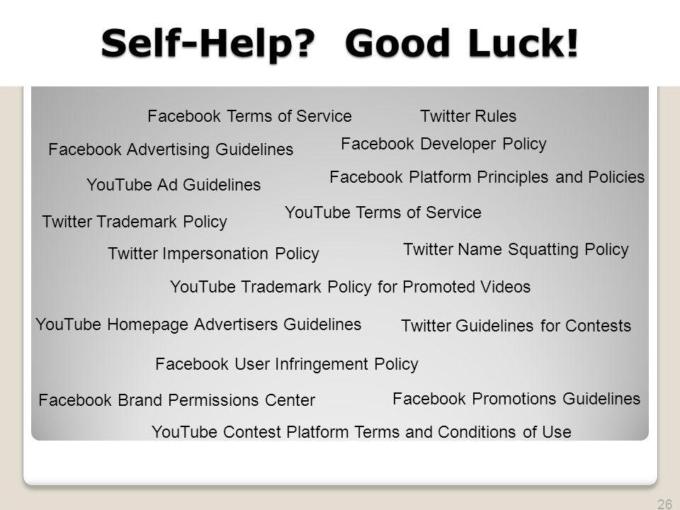2010 TRADEMARK LAW SEMINAR THE FUTURE OF BRAND PROTECTION Self-Help? Good Luck! Facebook Promotions Guidelines Facebook Brand Permissions Center Twitt