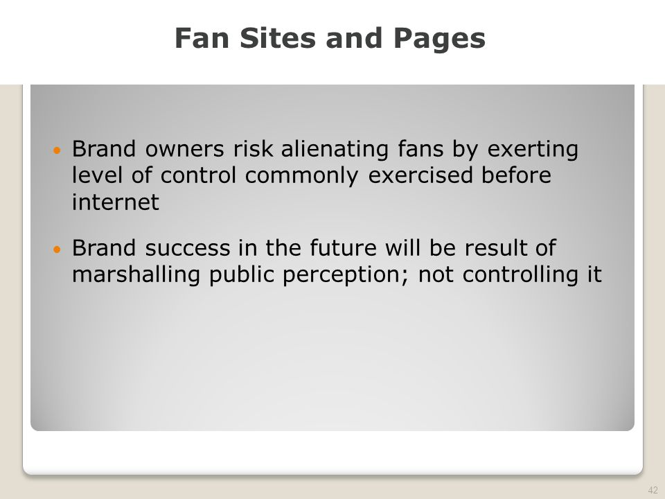 2010 TRADEMARK LAW SEMINAR THE FUTURE OF BRAND PROTECTION Brand owners risk alienating fans by exerting level of control commonly exercised before int