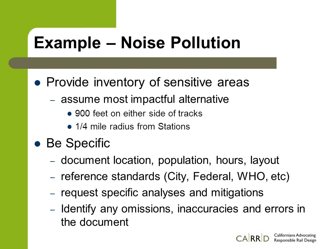 Example – Noise Pollution Provide inventory of sensitive areas – assume most impactful alternative 900 feet on either side of tracks 1/4 mile radius f