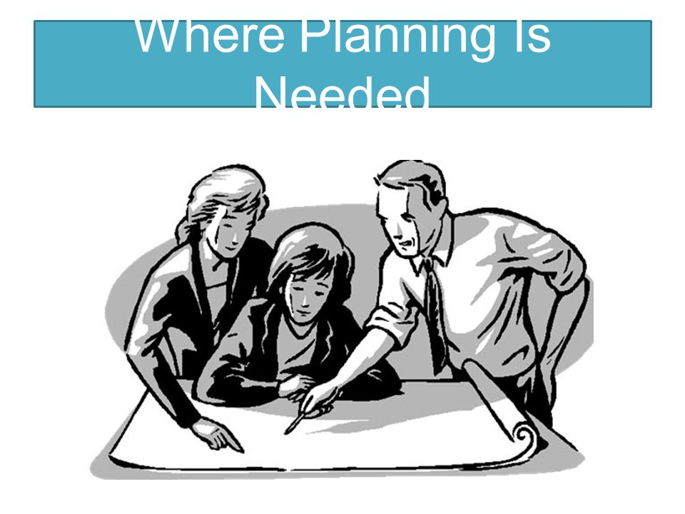 Where Planning Is Needed