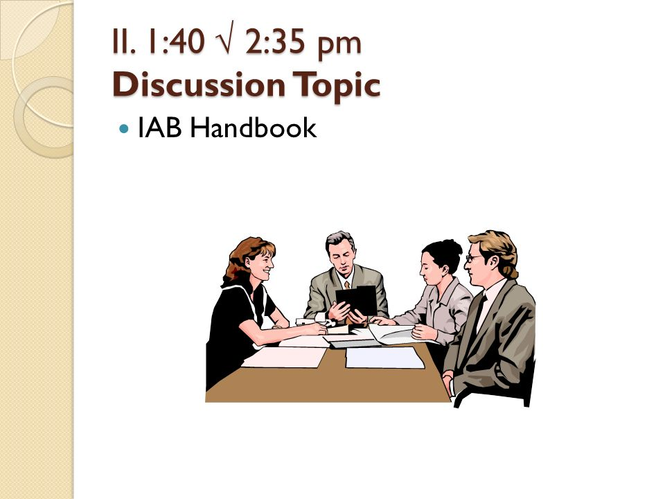 II. 1:40 2:35 pm Discussion Topic IAB Handbook