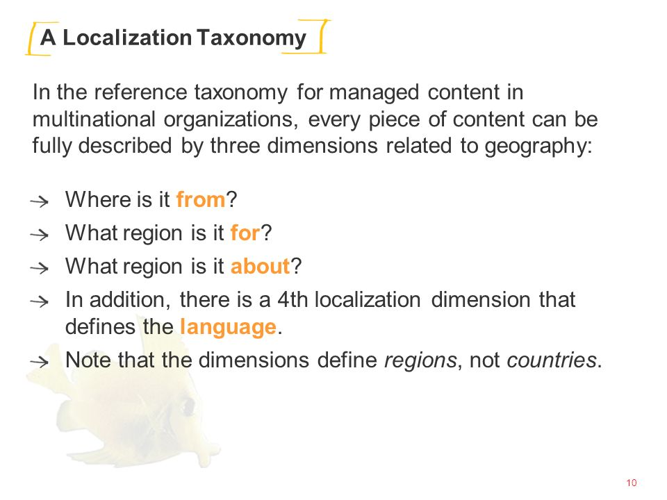10 A Localization Taxonomy Where is it from. What region is it for.