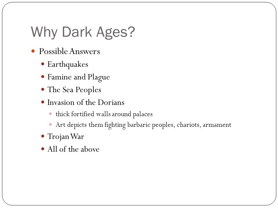 Why Dark Ages.