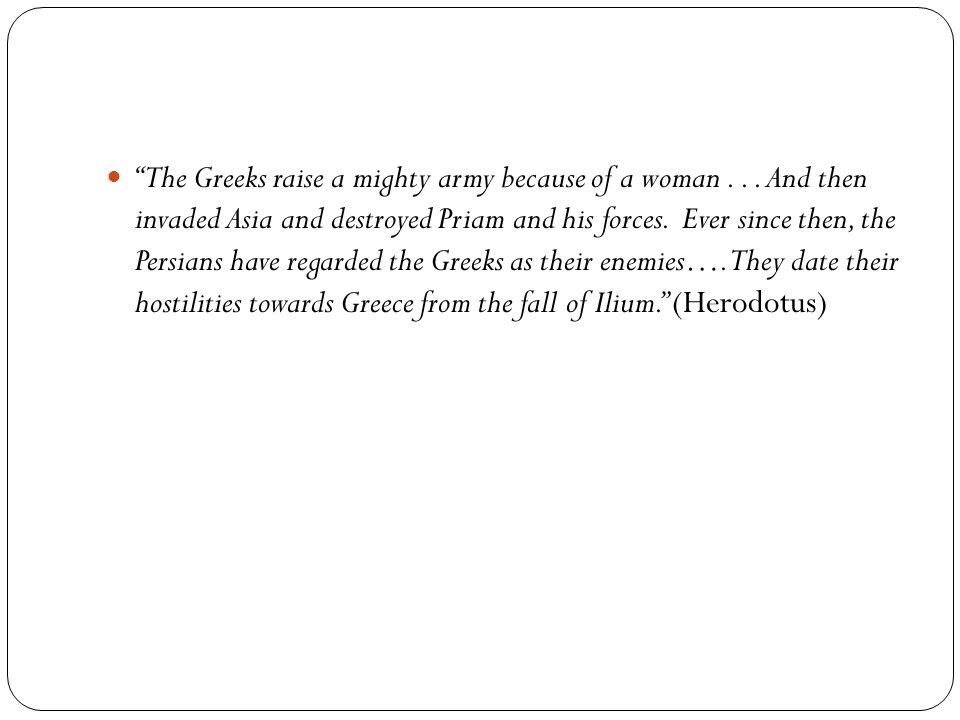 The Greeks raise a mighty army because of a woman...