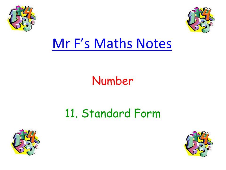Mr Fs Maths Notes Number 11. Standard Form